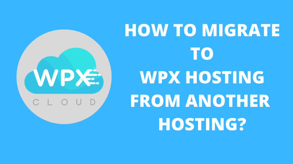 How to Migrate to WPX Hosting